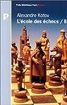L'école des échecs Tome 2 par Kotov