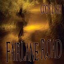 Fairlane Road Audiobook by Cody Lakin Narrated by Dave Margalotti