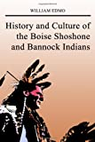 History and Culture of the Boise Shoshone and Bannock Indians, William D. Edmo, 1434906469