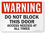 'Warning - Do Not Block This Door, Access Needed At All Times' Sign By SmartSign | 10' x 14' Plastic