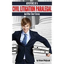 Adventures of a Civil Litigation Paralegal; And Other Short Stories