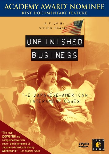 Unfinished Business - The Japanese-American Internment Cases