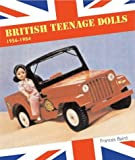 British Teenage Dolls 1956-1984