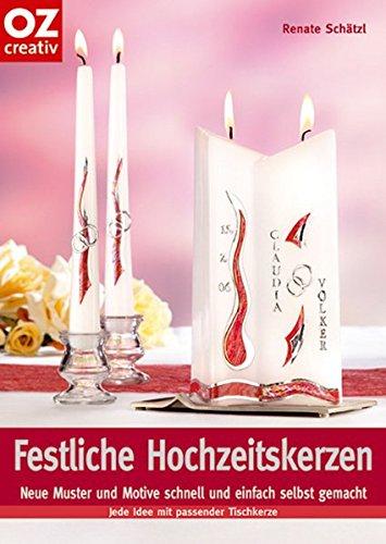 Festliche Hochzeitskerzen: Neue Muster und Motive schnell und einfach selbst gemacht (Creativ-Taschenbuecher. CTB)