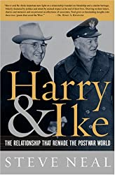 Harry and Ike: The Partnership That Remade the Postwar World (Lisa Drew Books)