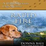 Rapid Fire: Raine Stockton Dog Mysteries, Book 2 | Donna Ball
