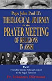 Pope John Paul II's Theological Journey to the Prayer Meeting of Religions in Assisi, Johannes Dormann and Society of St. Pius X Staff, 0935952527