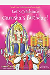 Let's Celebrate Ganesha's Birthday! (Maya & Neel's India Adventure Series, Book 11) Paperback