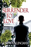 Surrender to Love, Joseph Klingman, 1413702465