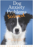 Dog Anxiety Problems Solved (Pet Problems Solved)