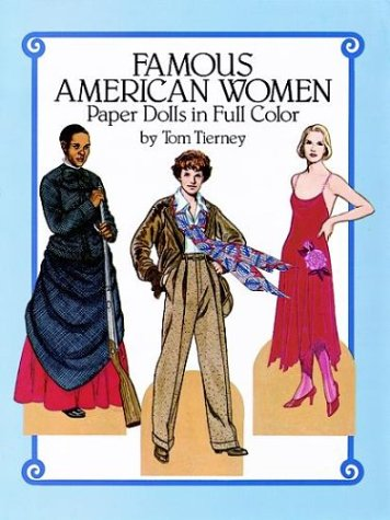 Famous American Women Paper Dolls in Full Color (Women Paper Dolls)