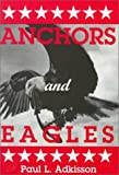 Anchors and Eagles, Paul L. Adkisson, 0533122589