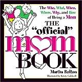 The Official Mom Book, Martha Bolton, 1582293465