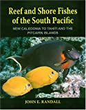 Reef and Shore Fishes of the South Pacific, John E. Randall, 0824826981