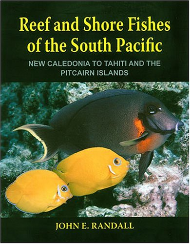 [B.E.S.T] Reef and Shore Fishes of the South Pacific: New Caledonia to Tahiti and the Pitcairn Islands [P.P.T]