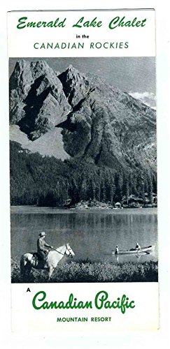 Emerald Lake Chalet Brochure Canadian Pacific Railroad Mountain Resort (Airline Railroad)