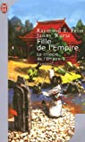 La Trilogie de l'Empire, tome 1 : Fille de l'Empire par Feist