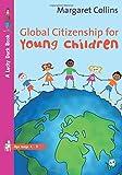 Global Citizenship for Young Children (Lucky Duck Books)