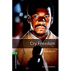 Oxford Bookworms Library: Cry Freedom: Level 6: 2,500 Word Vocabulary
