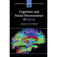 Cognitive and Social Neuroscience of Aging (Cambridge Fundamentals of Neuroscience in Psychology)