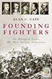Founding Fighters, Alan C. Cate, 0275987078