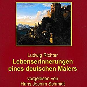 Lebenserinnerungen eines deutschen Malers Hörbuch