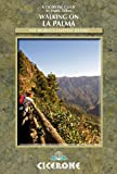 Walking on La Palma: The World's Steepest Island (Cicerone Guides)