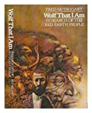 Wolf that I am: In Search of the Red Earth People