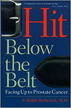 Book Hit Below the Belt : Facing Up to Prostate Cancer