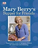 Mary Berry's Supper for Friends