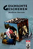 Geschichte und Geschehen. Ausgabe für die Berufliche Oberstufe: 11.-13. Schuljahr.Schülerbuch. Gesamtband
