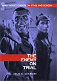 The Enemy on Trial : Early Soviet Courts on Stage and Screen, Cassiday, Julie A., 0875802664