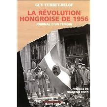 La Révolution hongroise de 1956 : journal d'un témoin