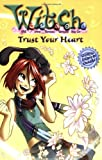 W.I.T.C.H.: Trust Your Heart - Novelization #24 by Alice Alfonsi (2007-03-20)