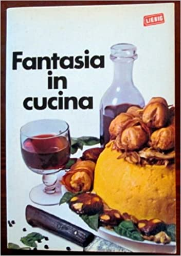 Fantasia in cucina: Fantasia in cucina: Amazon.com: Books