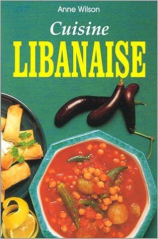Amazon Fr Cuisine Libanaise Wilson Anne Livres