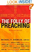 #10: The Folly of Preaching: Models and Methods