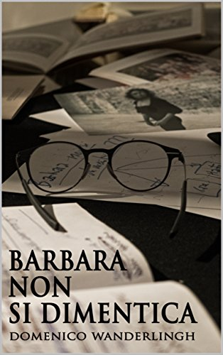 Milano Barbara Italian - Barbara non si dimentica (Italian Edition)