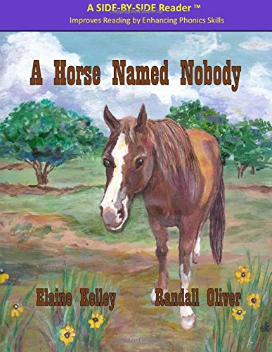 A Horse Named Nobody (The Nobody Series) (Volume 1)