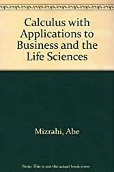 Calculus with Applications to Business and the Life Sciences
