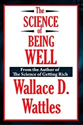 The Science of Being Well (Unabridged Start Publishing LLC)