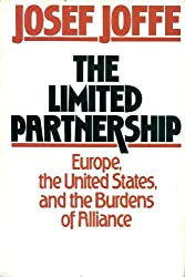 The Limited Partnership: Europe, the United States, and the Burden of Alliance