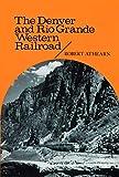 The Denver and Rio Grande Western Railroad: Rebel