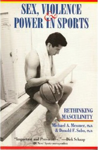 Sex, Violence & Power in Sports: Rethinking Masculinity