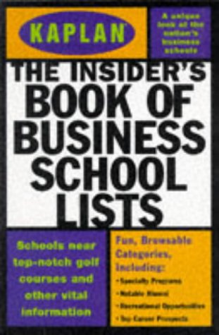 Kaplan Insider's Book of Business School Lists