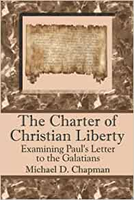 paul s letter to the galatians the charter of christian liberty examining 23916 | 512DQEXMVGL. SY291 BO1,204,203,200 QL40
