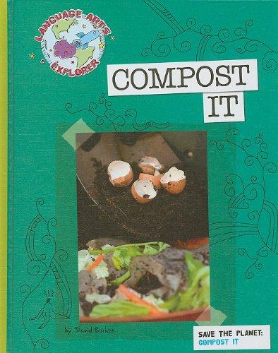 Compost It (Language Arts Explorer) by Cherry Lake Pub
