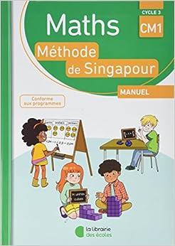 Maths Méthode de Singapour Manuel CM1 : Cycle 3