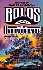 Bolos II: The Unconquerable (Bk. 2): Keith Laumer: 9780671876296
