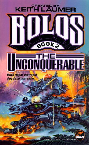 Bolos II: The Unconquerable (Bolos, Book 2) (Bk. 2)